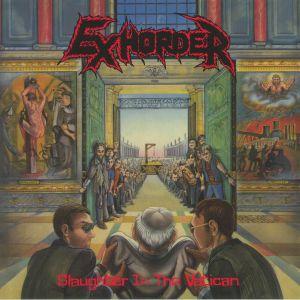 EXHORDER - Slaughter In The Vatican (reissue)