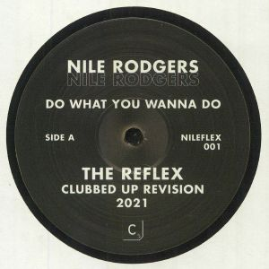 RODGERS, Nile - Do What You Wanna Do (The Reflex mixes)