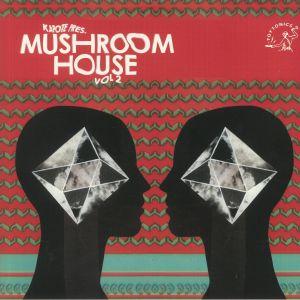 VARIOUS - Kapote Presents: Mushroom House Vol 2
