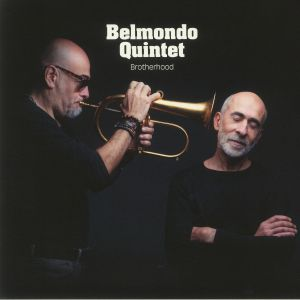 BELMONDO QUINTET feat ERIC LEGNINI/SYLVAIN ROMANO/TONY RABESON - Brotherhood