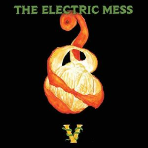 ELECTRIC MESS, The - The Electric Mess V
