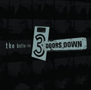 3 DOORS DOWN - The Better Life (reissue)