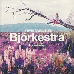 TRAVIS SULLIVAN'S BJORKESTRA - Hyperballad