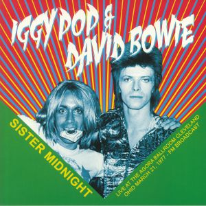 IGGY POP/DAVID BOWIE - Sister Midnight: Live At The Agora Ballroom Cleveland Ohio March 21 1977 FM Broadcast