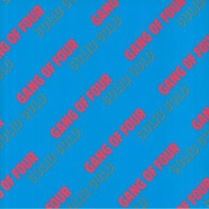 GANG OF FOUR - Solid Gold (reissue)