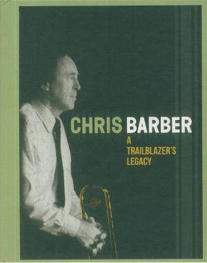 BARBER, Chris - A Trailblazer's Legacy