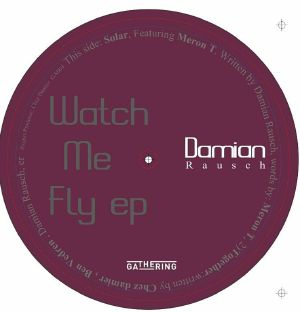 RAUSCH, Damian - Watch Me Fly EP
