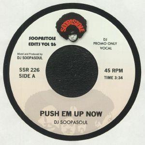 DJ SOOPASOUL - Push Em Up Now
