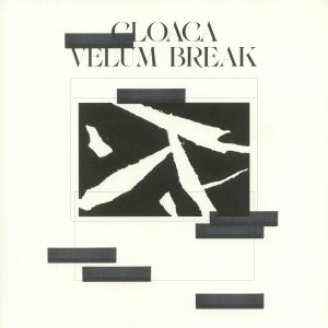 VELUM BREAK - Cloaca
