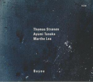 STRONEN, Thomas/AYUMI TANAKA/MARTHE LEA - Bayou