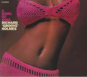 HOLMES, Richard Groove - A Bowl Of Soul (remastered)