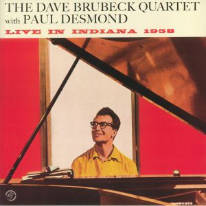 DAVE BRUBECK QUARTET, The with PAUL DESMOND - Live In Indiana 1958 (reissue)