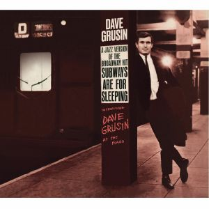 GRUSIN, Dave - Subways Are For Sleeping/Piano Strings & Moonlight