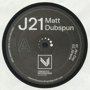 MATT DUBSPUN - J21 EP