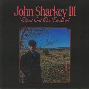 SHARKEY, John III - Shoot Out The Cameras