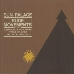 SUN PALACE - Rude Movements: Remixes