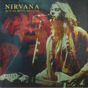 NIRVANA - Beat Me Outta Me: Live
