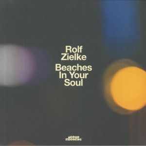 ZIELKE, Rolf - Beaches In Your Soul