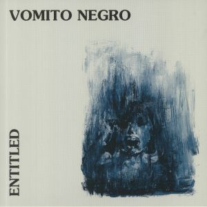 VOMITO NEGRO - Entitled