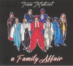 IVAN MAKVEL - A Family Affair