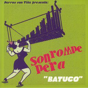 SON ROMPE PERA - Batuco