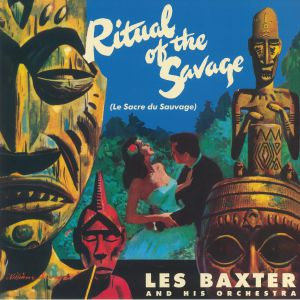 BAXTER, Les & HIS ORCHESTRA - The Ritual Of The Savage (reissue)