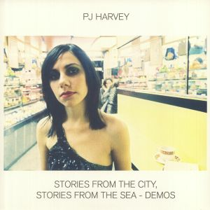 HARVEY, PJ - Stories From The City Stories From The Sea: Demos