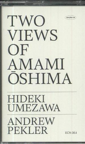 UMEZAWA, Hideki/ANDREW PEKLER - Two Views Of Amami Oshima
