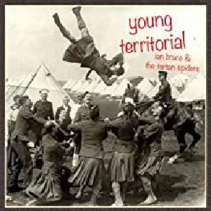 BRUCE, Ian & THE TARTAN SPIDERS - Young Territorial