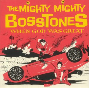 MIGHTY MIGHTY BOSSTONES, The - When God Was Great
