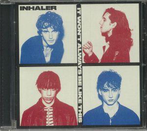 INHALER - It Won't Always Be Like This