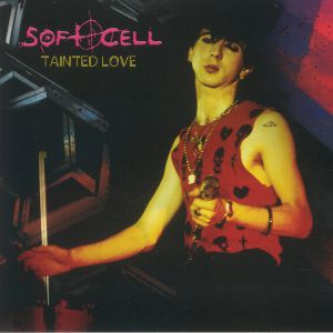 SOFT CELL/MARC ALMOND/ANDI SEX GANG - Tainted Love