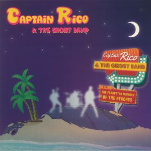 CAPTAIN RICO & THE GHOST BAND - The Forgotten Memory Of The Beaches