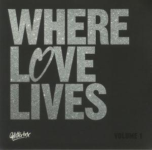 VARIOUS - Where Love Lives Volume 1