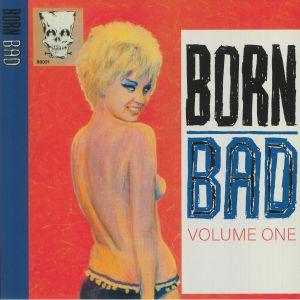 VARIOUS - Born Bad: Volume One