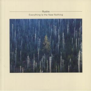 RUSTRE - Everything Is The New Nothing/Everything Is The New Something