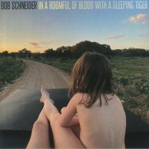 SCHNEIDER, Bob - In A Roomful Of Blood With A Sleeping Tiger