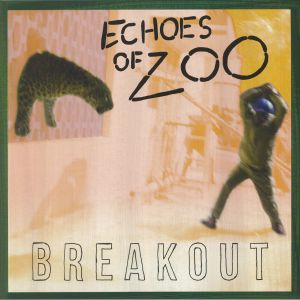 ECHOES OF ZOO - Breakout