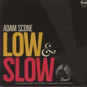ADAM SCONE - Low & Slow