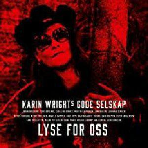WRIGHTS, Karin/GODE SELSKAP - Lyse For Oss
