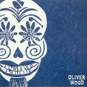WOOD, Oliver - Always Smilin'