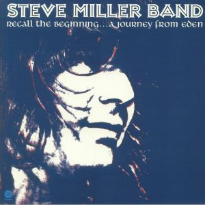STEVE MILLER BAND - Recall The Beginning: A Journey From Eden