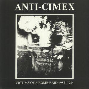 ANTI CIMEX - Victims Of A Bomb Raid: 1982-1984