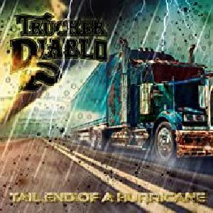 TRUCKER DIABLO - The Tail End Of The Hurricane