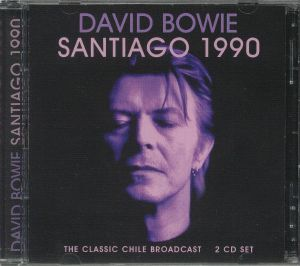 BOWIE, David - Santiago 1990: The Classic Chile Broadcast
