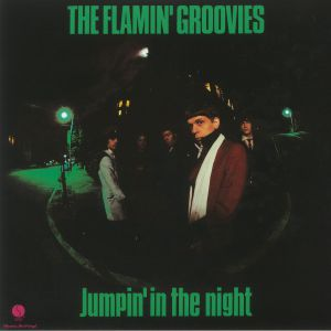 FLAMIN' GROOVIES, The - Jumpin' In The Night (reissue)