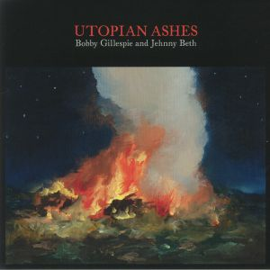 GILLESPIE, Bobby/JEHNNY BETH - Utopian Ashes