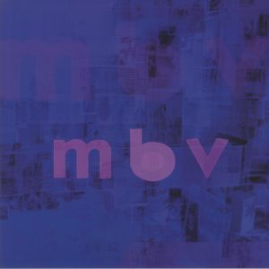 MY BLOODY VALENTINE - MBV (Deluxe Edition)