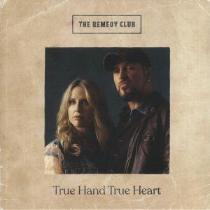 REMEDY CLUB, The - True Hand True Heart