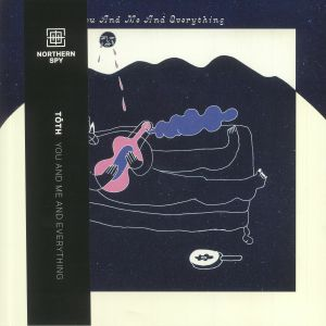 TOTH - You & Me & Everything